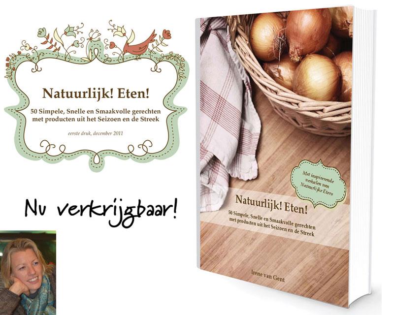 Nu verkrijgbaar het boek Natuurlijk! Eten! van Irene van Gent